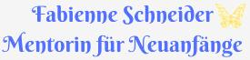 Fabienne Schneider Mentorin für Neuanfänge